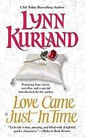Love Came Just in Time (MacLeod, #2.5, 2.7 & 2.8; de Piaget 4.5; de Piaget/MacLeod, #2.5, 3.5, 5.5 & 6.5)