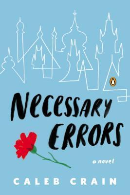 Necessary Errors by Caleb Crain