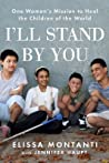 I'll Stand by You: One Woman's Mission to Heal the Children of the World