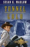 Tunnel of Gold (Goldtown Adventures #2)