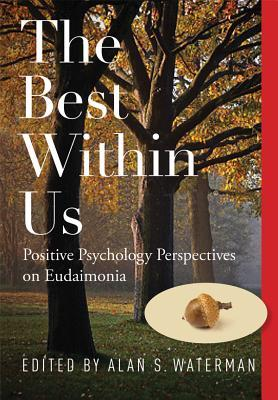 The Best Within Us by Alan S. Waterman