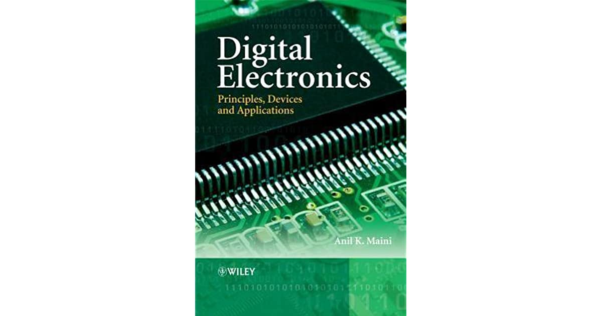 Digital Electronics: Principles, Devices and Applications by Anil K