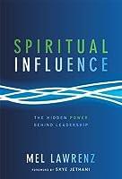 Spiritual Influence: The Hidden Power Behind Leadership