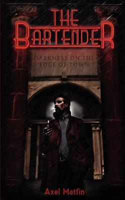 The Bartender: Darkness on the Edge of Town