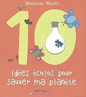 10 Id?es ?colos Pour Sauver Ma Plan?te