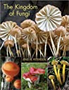 The Kingdom of Fungi by Jens H. Petersen