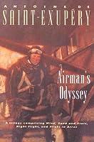 Airman's Odyssey: Wind, Sand and Stars; Night Flight; and Flight to Arras
