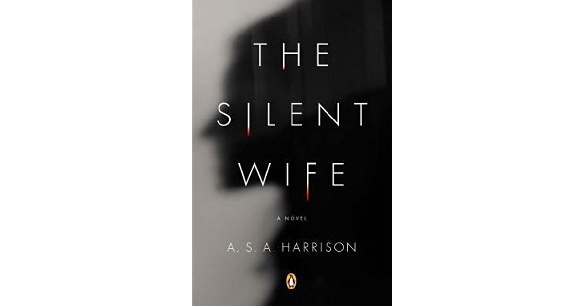 The Silent Wife by A S A  Harrison