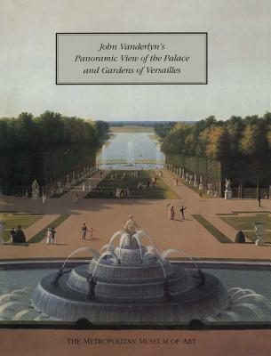 John Vanderlyns Panoramic View of the Palace and Gardens of Versailles
