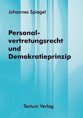 Personalvertretungsrecht Und Demokratieprinzip