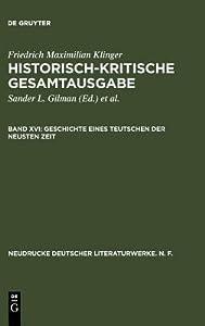 Friedrich Maximilian Klinger: Geschichte Eines Teutschen Der Neusten Zeit: Historisch Kritische Gesamtausgabe (Neudrucke Deutscher Literaturwerke)