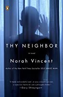 Thy Neighbor: A Novel