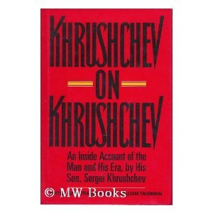 Khrushchev on Khrushchev by Sergei Khrushchev