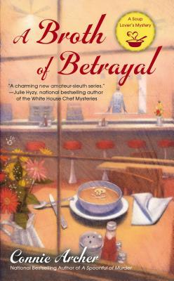 A Broth of Betrayal (Soup Lover's Mystery, #2)