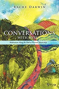 Conversations with Myself: Meditations Along the Path to Personal Mastership