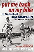 Put Me Back on My Bike: In Search of Tom Simpson