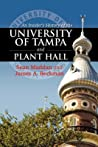 An Insider's History of the University of Tampa and Plant Hall