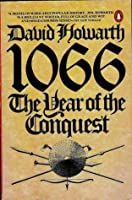 an analysis of 1066 the year of the conquest by david howarth Rule of the anglo-saxons has just passed from a childless pederast to the refreshingly normal king harold, and as 1066 begins harold faces two imposing.