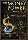 The Money Power: Pawns in the Game and Empire of the City - Two Books in One