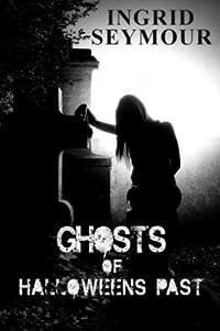 Ghosts of Halloweens Past