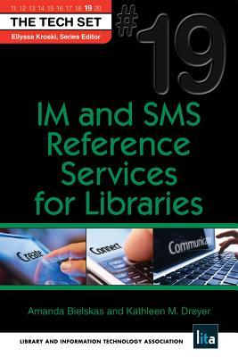 Im and SMS Reference Services for Libraries: (the Tech Set(r) #19)