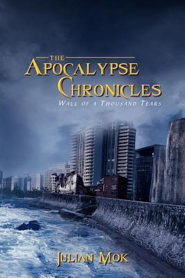 The Apocalypse Chronicles: Wall of a Thousand Tears