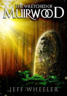 The Wretched of Muirwood (Legends of Muirwood, #1)