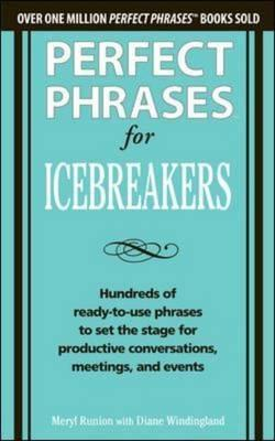 Perfect Phrases for Icebreakers by Meryl Runion