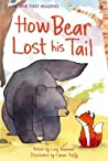 Farmyard Tales ~ How Bear Lost His Tail (Usborne First Reading: Level Two)