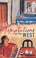 Temptations Of The West How To Be Modern In India