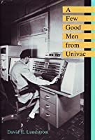 A Few Good Men from UNIVAC
