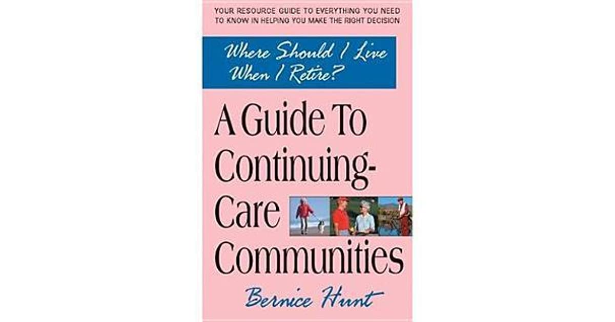 Where Should I Live When I Retire A Guide To Continuing Care