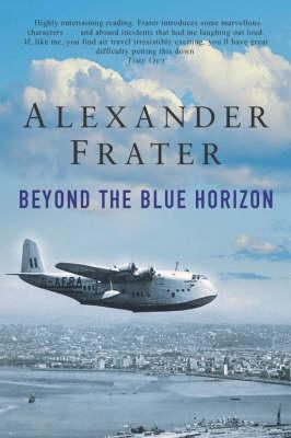 Beyond the Blue Horizon: On the Track of Imperial Airways