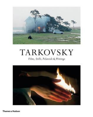 Tarkovsky: Films, Stills, Polaroids and Writings