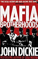 Blood Brotherhoods: The Rise of the Italian Mafias