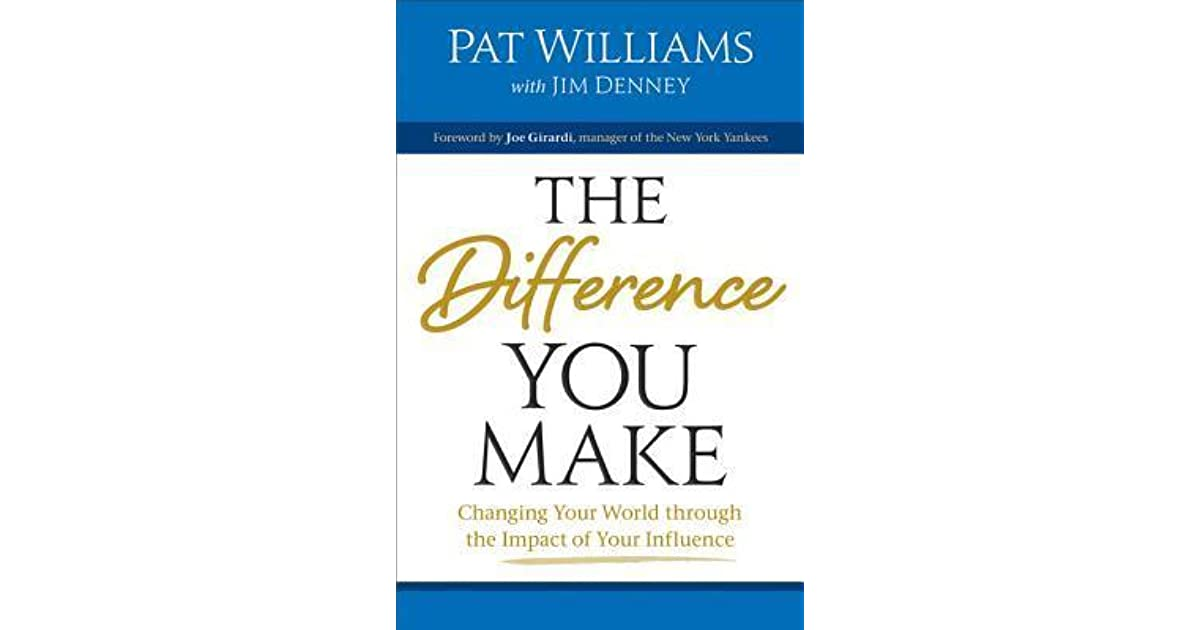 The Difference You Make Changing Your World Through The Impact Of