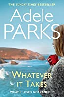 Whatever It Takes. Adele Parks