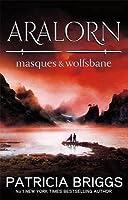 Aralorn: Masques and Wolfsbane