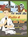 Learn To Tie A Tie With The Rabbit And The Fox: Story With Instructional Song