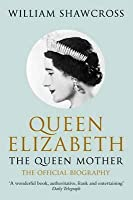 Queen Elizabeth: The Queen Mother