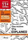 11+ Explained: Verbal Reasoning: Essential Skills and Strategies for Success