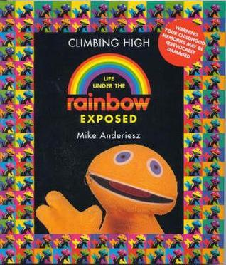 Rainbow: Climbing High  by  Mike Anderiesz