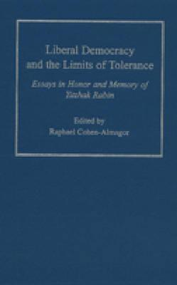 Liberal Democracy and the Limits of Tolerance Essays in Honor and Memory of Yitzhak Rabin