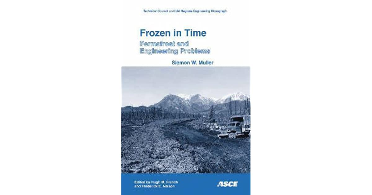 Frozen In Time Permafrost And Engineering Problems By Siemon Wm