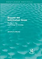 Beyond the Information Given (Routledge Revivals)