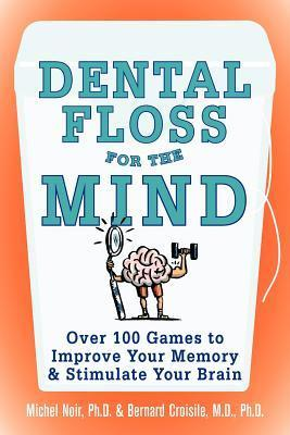 Dental-Floss-for-the-Mind-A-complete-program-for-boosting-your-brain-power