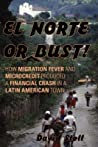 El Norte or Bust!, El: How Migration Fever and Microcredit Produced a Financial Crash in a Latin American Town