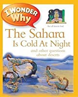 I Wonder Why the Sahara Is Cold at Night. Jackie Gaff