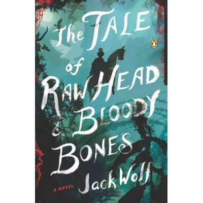 The Tale Of Raw Head And Bloody Bones By Jack Wolf However, he who had aimed to reach the summit of magic, knew of the limits of his talents and fell into despair, thus closing the curtain to his lifetime. the tale of raw head and bloody bones