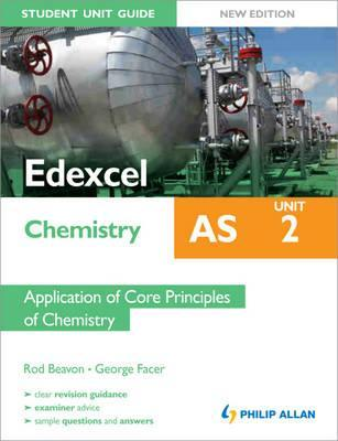 Edexcel as Chemistry Unit 2, . Application of Core Principles of Chemistry